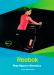 Цены на Фитнес пособие Reebok REEBOK Эта брошюра поможет вам:   -  грамотно начать и завершить тренировку  -  правильно питаться  -  подобрать удобную одежду для фитнеса  -  сохранить мотивацию в домашних занятиях  -  и многое другое!